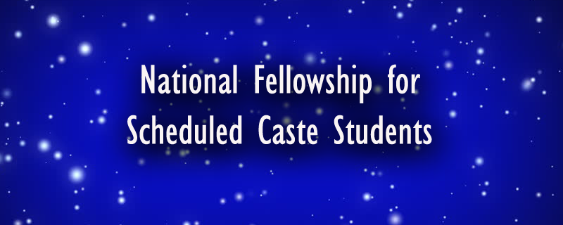 National Fellowship for Scheduled Caste Students