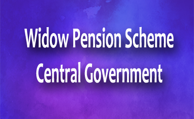 Widow Pension Scheme Central Government