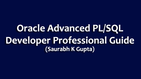 Oracle Advanced PL/SQL Developer Professional Guide - Download Free PDF