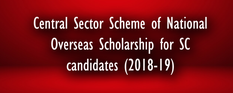 Central Sector Scheme of National Overseas Scholarship for SC etc. candidates (2018-19)
